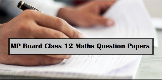 MP Board Class 12 Maths Previous Years' Question Papers: 2015-2017