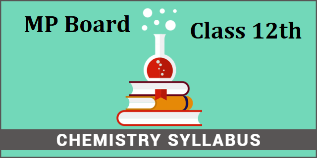 MP Board Class 12 Chemistry Syllabus