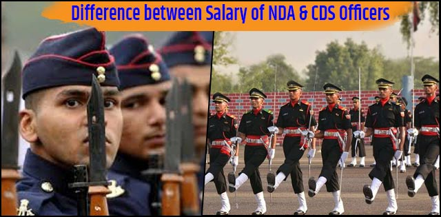 Difference between salary of NDA & CDS Officers