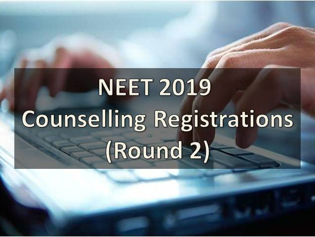 NEET UG 2019 Second Round Counselling Registrations Begin, Check at