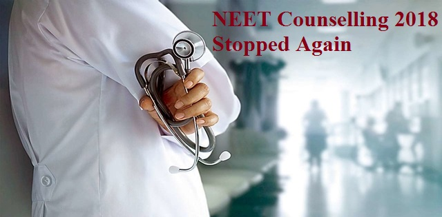 NEET Counselling 2018  Stopped Again by MCC