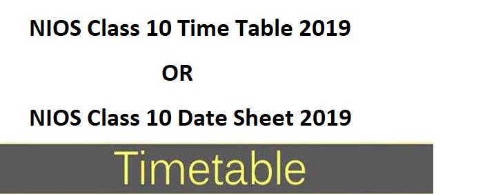 NIOS Class 10 Time Table 2019 or NIOS Class 10 Date Sheet 2019