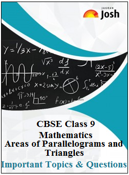 CBSE Class 9 Maths, Areas of Parallelograms and Triangles Important Questions