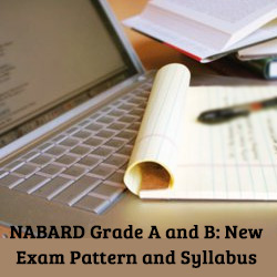 NABARD Grade A & B : New Exam Pattern and Syllabus