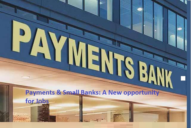 Discover new job options with Payment Banks and Small Banks
