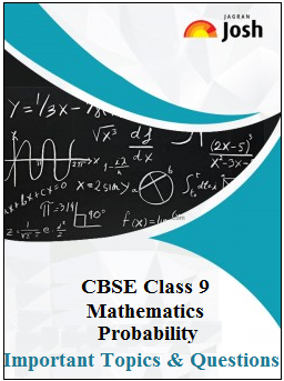 CBSE Class 9 Mathematics Important Questions, Class 9 Mathematics, Probability Important Questions