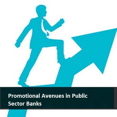 Promotion Policy in Public Sector Banks