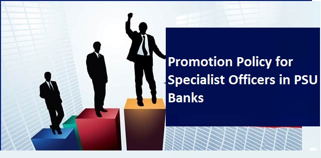 Promotion Policy for Specialist officer in banks.