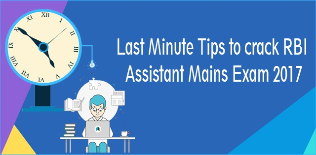 Last Minute Tips to crack RBI Assistant Mains Exam