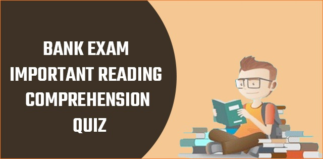 Bank Exam: Important Reading Comprehension Quiz