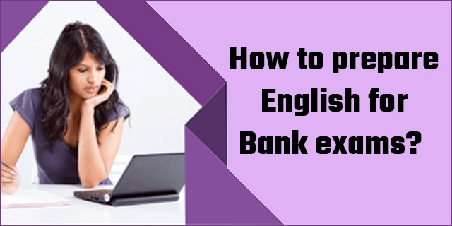 How to prepare English for Bank exams?