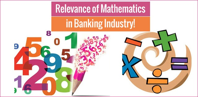 Application of Mathematics in the Banking sector