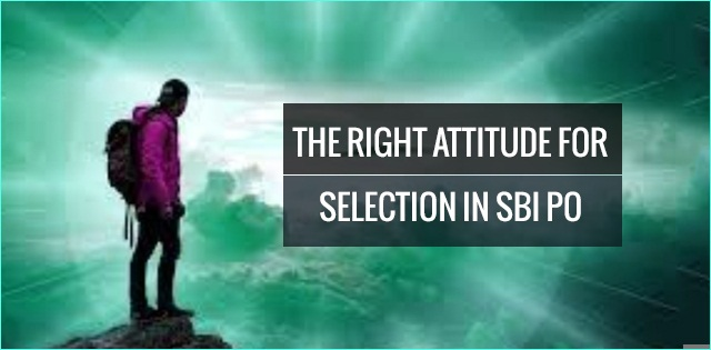 The right attitude for selection in SBI PO exam