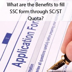 What are the Benefits to fill SSC form through SC ST Quota