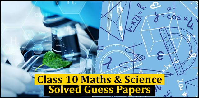 CBSE Class 10 Maths and Science Solved Guess Papers