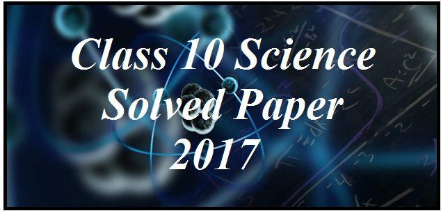 CBSE Class 10 Science Solved Question Paper 2017