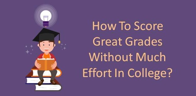 how to get good grades in college without much effort