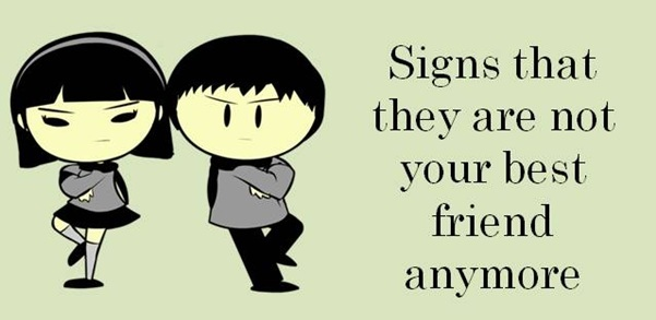Signs that your best friend is not your best friend anymore!
