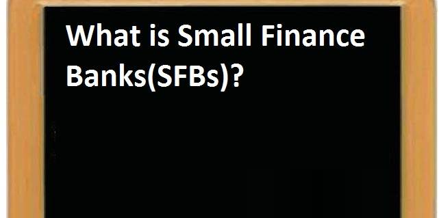 All you need to know about Small Finance Banks