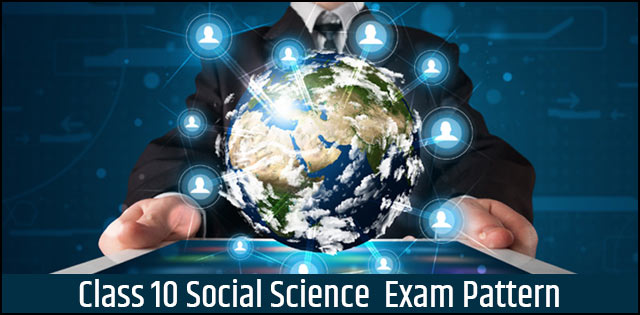 CBSE Class 10 Social Science Exam Pattern 2019