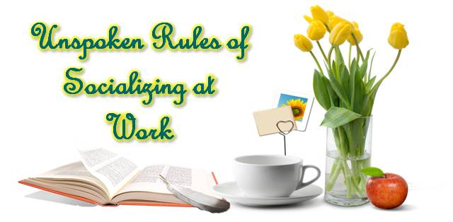 Unspoken Rules of Socializing at Work