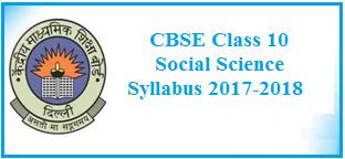 CBSE class 10 syllabus, cbse syllabus 2017-2018, social science class 10 syllabus