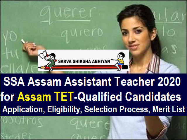 SSA Assam Teacher 2020 3753 Vacancy for TET Qualified Lower/Upper Primary Teachers: Application, Eligibility, Selection, Merit List