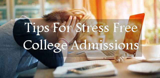 Tips for stress free college admissions