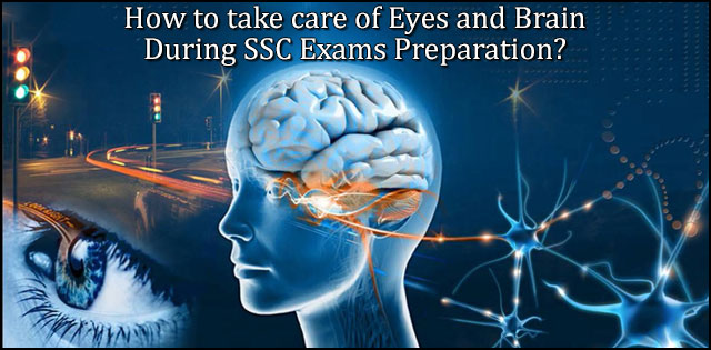 eyes and brain care during SSC preparation