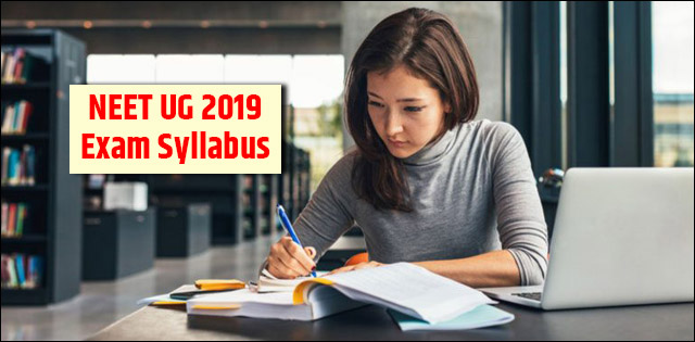 NEET 2019 Syllabus (Updated): Know complete syllabus for Physics, Chemistry and Biology here