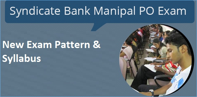 Syndicate Bank PO Exam : New Exam Pattern & Syllabus