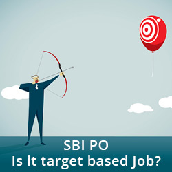 SBI PO: Is it a target based job?