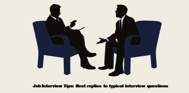 Job Interview Tips: Best replies to typical interview questions