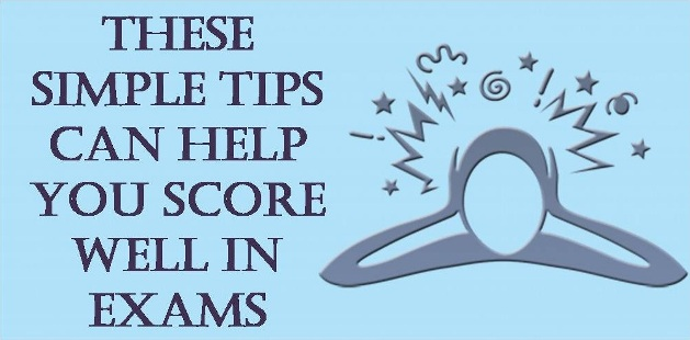 These simple tips can help you score well in exams