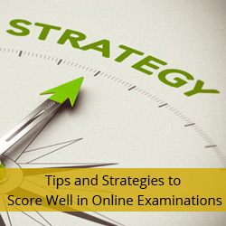 Tips and Strategies to Score Well in Online Examinations