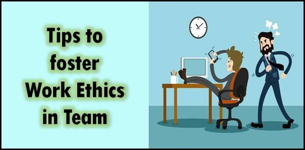 Tips to foster strong work ethic in team