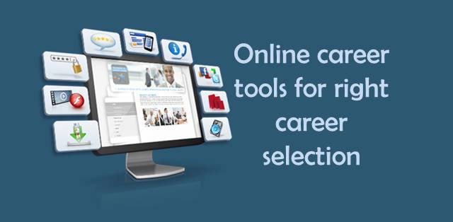 Tips to use online career tools for right career selection