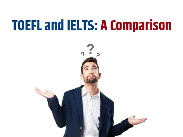 How to choose between IELTS and TOEFL exams when both look same on paper?