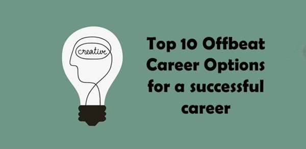 Top 10 Offbeat Career Options