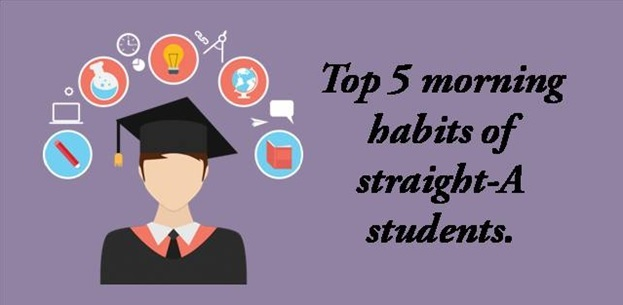 Top 5 morning habits of straight-a students