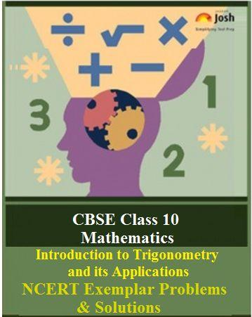 Class 10 Maths NCERT Exemplar, Introduction to Trigonometry NCERT Exemplar Problems, NCERT Exemplar Problems