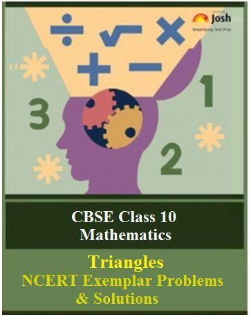 Class 10 Maths NCERT Exemplar, Triangles NCERT Exemplar Problems, NCERT Exemplar Problems, Class 10 NCERT Exemplar