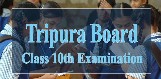 Tripura Board 2018 Class 10th Examination Begins Tomorrow
