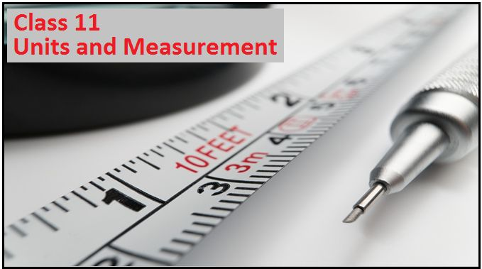 Units and Measurement: NCERT Solutions