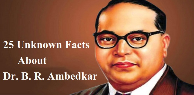 Unknown facts about Dr  B  R  Ambedkar
