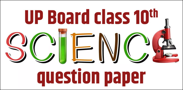 UP Board class 10 Science question paper's solution 2018