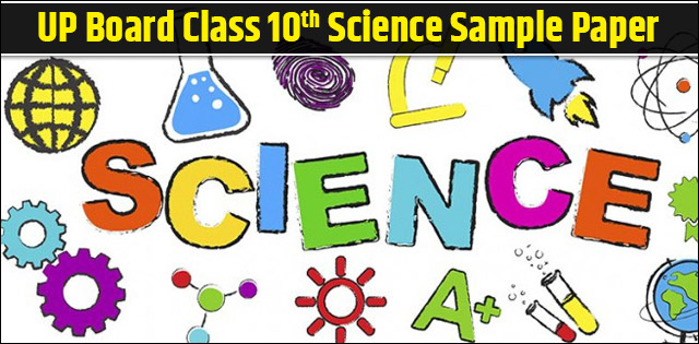 UP Board Class 10 Science Sample Paper 2019