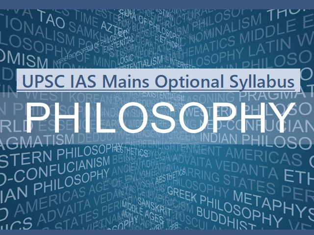 UPSC IAS Mains 2020: Detailed Syllabus for Philosophy Optional Subject