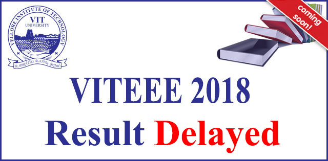 VITEEE 2018 Results Delayed, Check Details Here