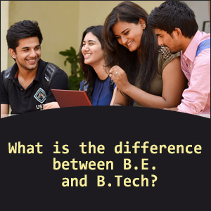 What is the difference between B.E. and B.Tech?